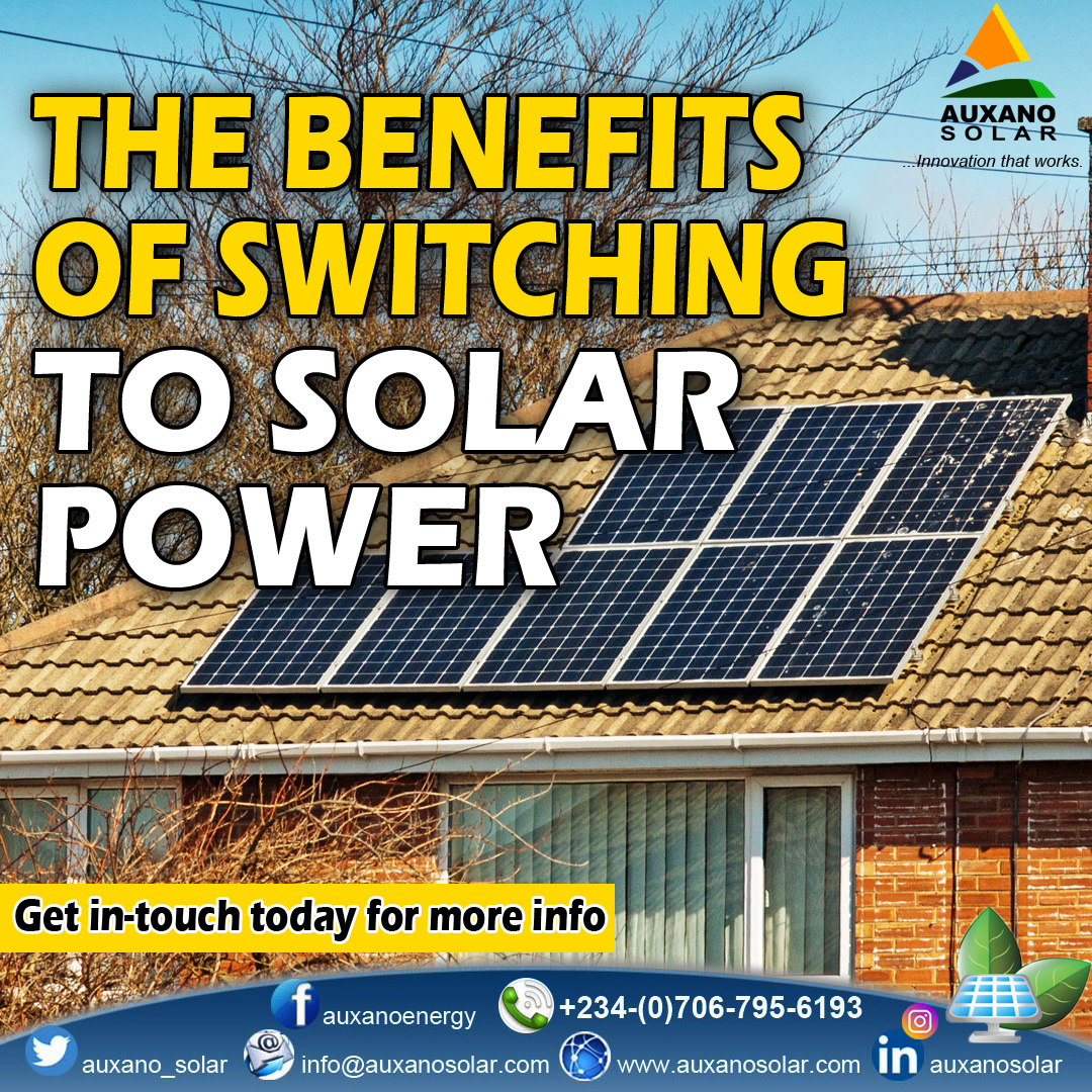 THE BENEFITS OF SWITCHING TO SOLAR POWER